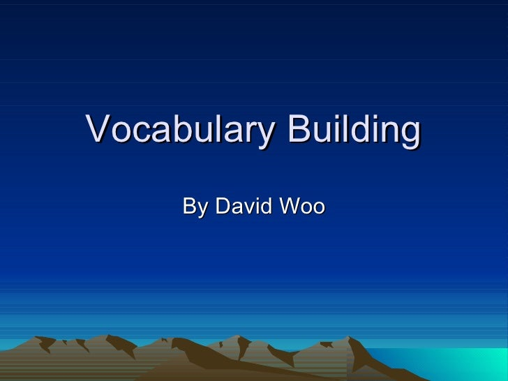 Vocabulary Building By David Woo