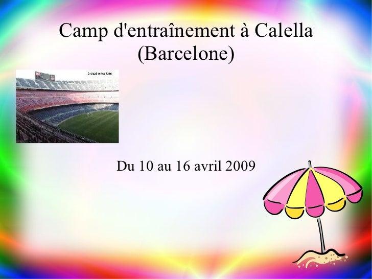 Camp d'entraînement à Calella (Barcelone) Du 10 au 16 avril 2009