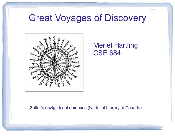 Great Voyages of Discovery                                Meriel Hartling                                CSE 684Sailors na...