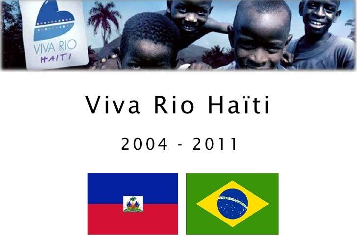 Viva Rio Haïti  2004 - 2011