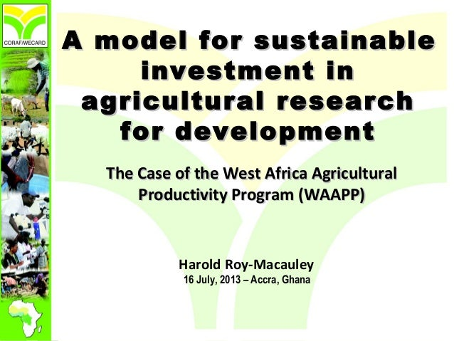 A model for sustainableA model for sustainable investment ininvestment in agricultural researchagricultural research for d...