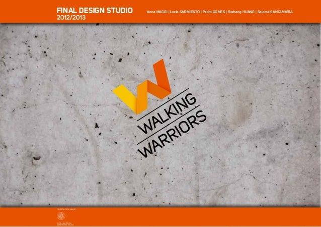 FINAL DESIGN STUDIO 2012/2013  Anna MAGGI   Lucia SARMIENTO   Pedro GOMES   Ruzhang HUANG   Salomé SANTAMARÍA
