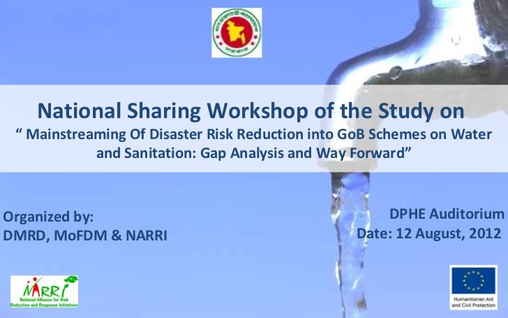 """National Sharing Workshop of the Study on """" Mainstreaming Of Disaster Risk Reduction into GoB Schemes on Water            ..."""