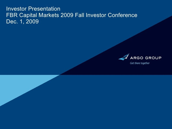 Investor Presentation FBR Capital Markets 2009 Fall Investor Conference Dec. 1, 2009