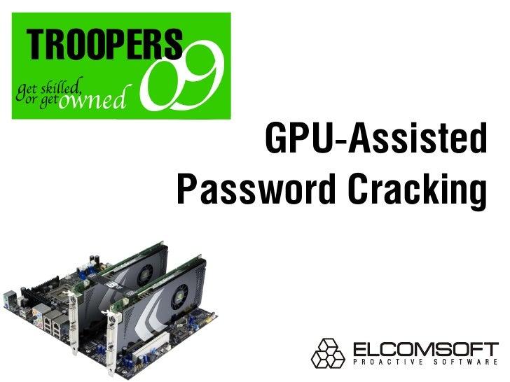 GPU Assisted Password Cracking (Andrey Belenko, Elcomsoft)