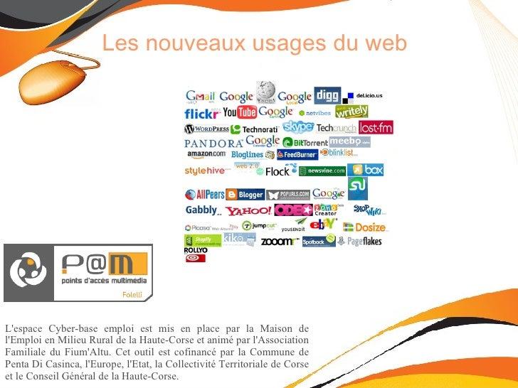 Les nouveaux usages du web L'espace Cyber-base emploi est mis en place par la Maison de l'Emploi en Milieu Rural de la Hau...