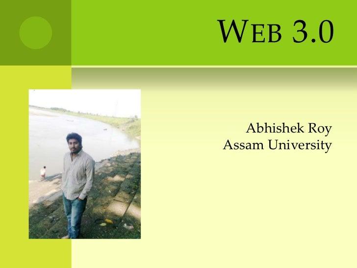 Web 3.0 <br />AbhishekRoyAssam University<br />
