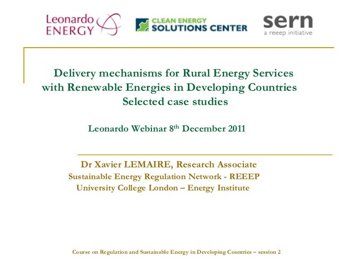Delivery mechanisms for Rural Energy Serviceswith Renewable Energies in Developing Countries              Selected case st...