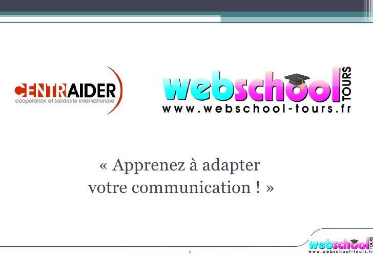 Votre communication sur le web «Apprenez à adapter  votre communication !»