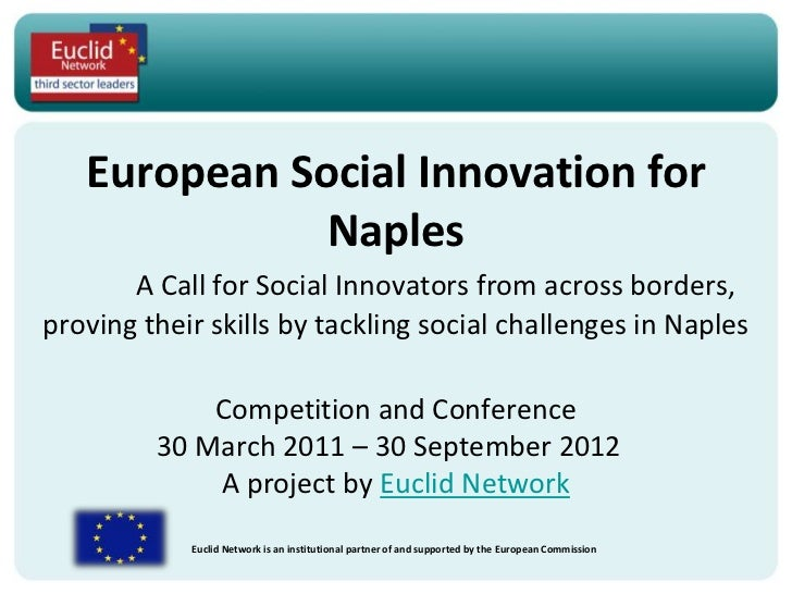 European Social Innovation for              Naples       A Call for Social Innovators from across borders,proving their sk...