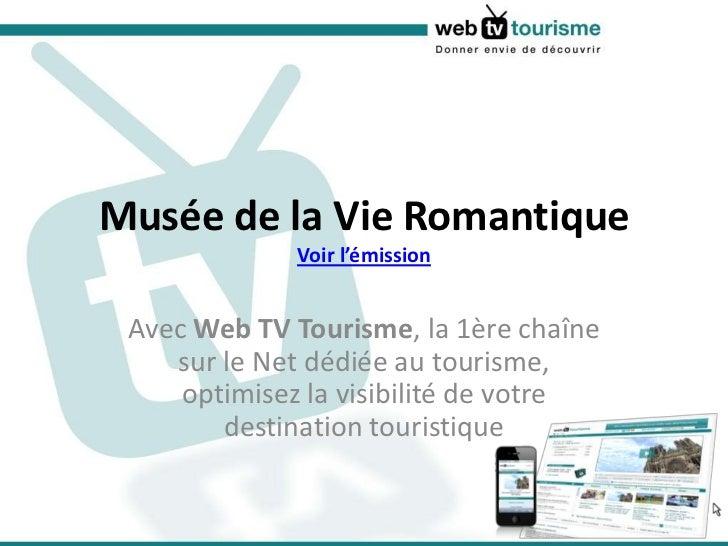 Musée de la Vie Romantique Voir l'émission<br />Avec Web TV Tourisme, la 1ère chaîne sur le Net dédiée au tourisme, optimi...