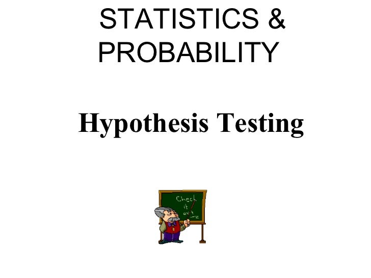 STATISTICS & PROBABILITYHypothesis Testing
