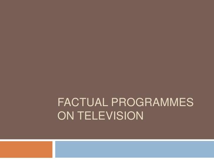 FACTUAL PROGRAMMESON TELEVISION