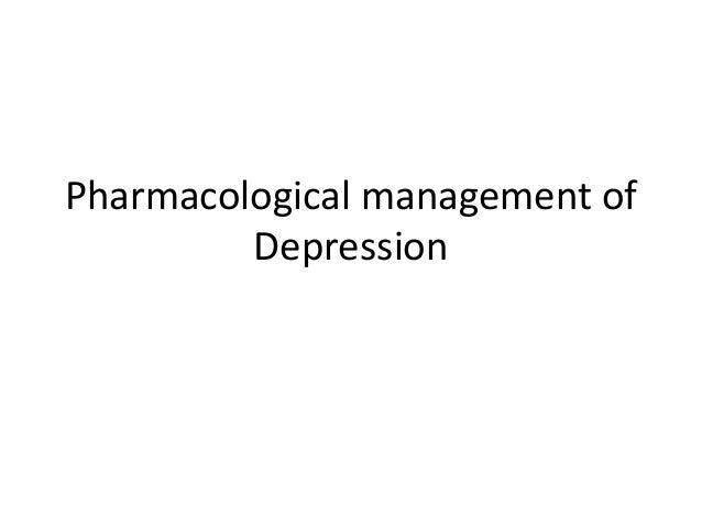 Pharmacological management of Depression