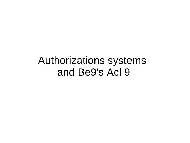 Authorizations systems  and Be9's Acl 9