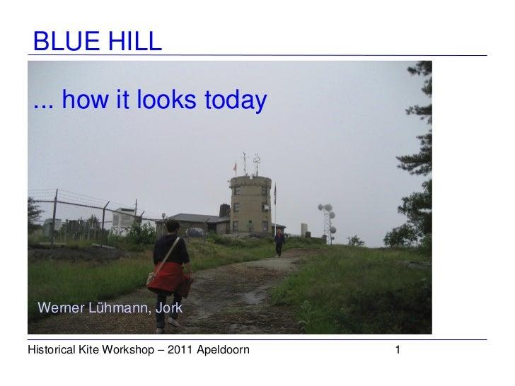 BLUEHILL...howitlookstoday WernerLühmann,JorkHistoricalKiteWorkshop–2011Apeldoorn   1