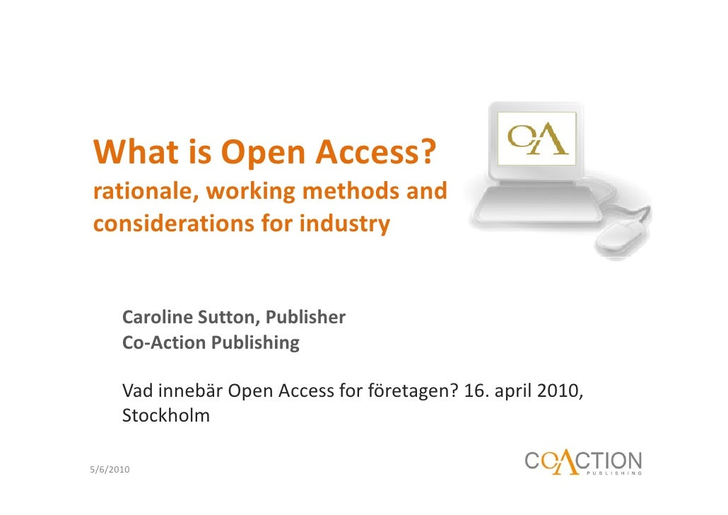 What is open access? Rationale, working methods and considerations for industry
