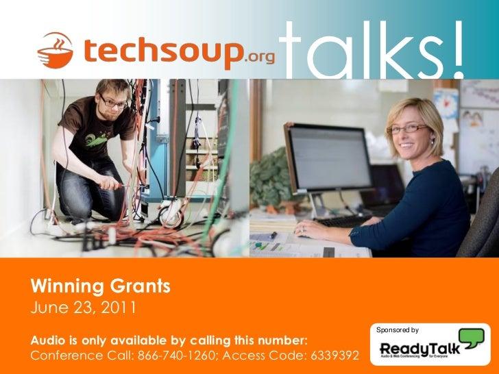 talks!Winning GrantsJune 23, 2011                                                      Sponsored byAudio is only available...