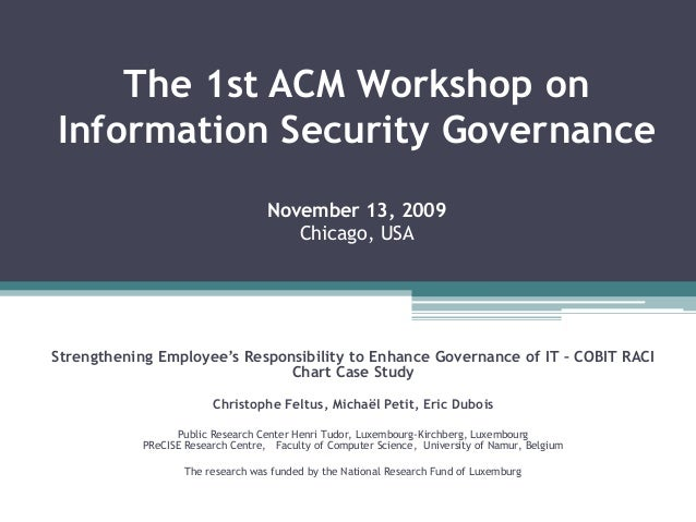 The 1st ACM Workshop on Information Security Governance November 13, 2009 Chicago, USA Strengthening Employee's Responsibi...