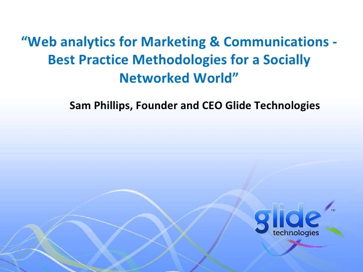 Web analytics for Marketing & Communications - Best Practice Methodologies for a Socially Networked World