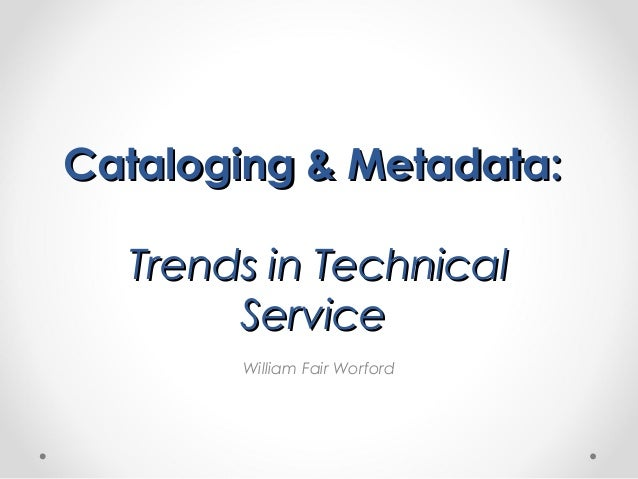 Summary of Trends in Cataloging