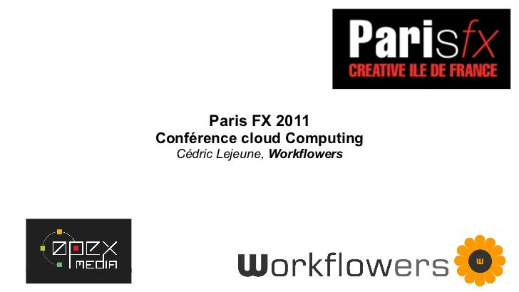 Présentation Cloud computing workflowers/opexmedia parisfx2011