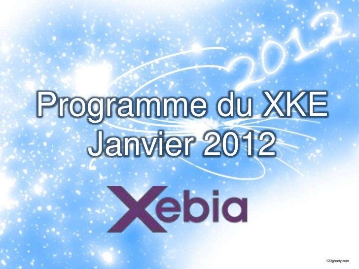 Programme du XKE   Janvier 2012               S