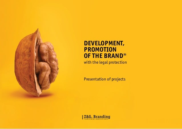 Development, Promotion of the Brand  ZG  with the legal protection  Presentation of projects  1