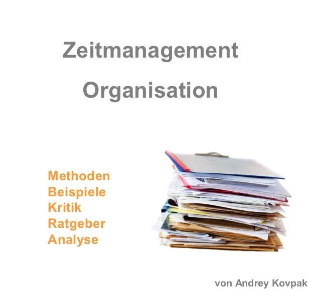 Zeitmanagement    OrganisationMethodenBeispieleKritikRatgeberAnalyse               von Andrey Kovpak