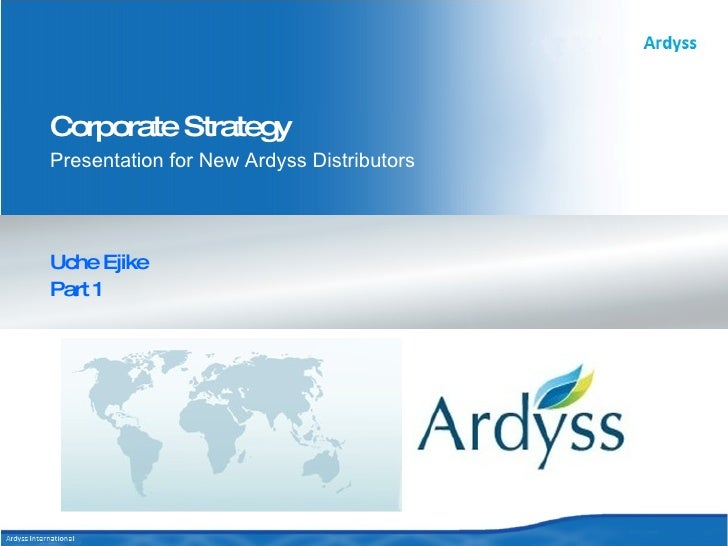 Uche Ejike Part 1 Corporate Strategy Presentation for New Ardyss Distributors