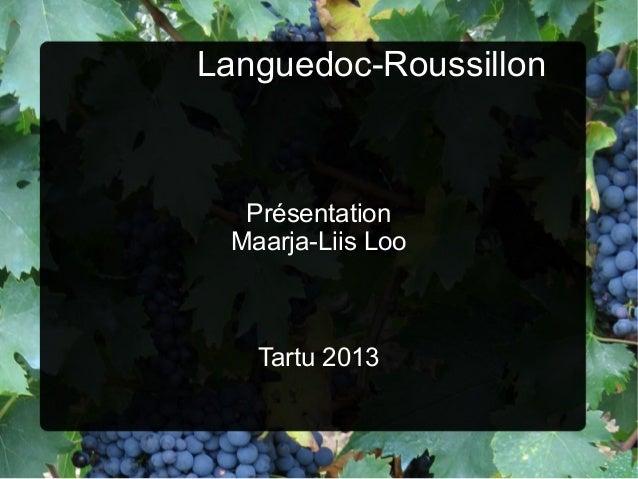 Languedoc-Roussillon  Présentation Maarja-Liis Loo  Tartu 2013