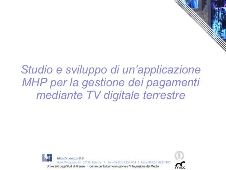 Studio e sviluppo di un'applicazione mhp per la gestione dei pagamenti mediante la tv digitale terrestre