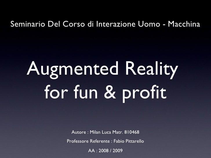 Seminario Del Corso di Interazione Uomo - Macchina Professore Referente : Fabio Pittarello AA : 2008 / 2009 Autore : Milan...