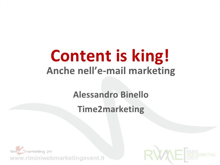 Content is king! Anche nell'e-mail marketing Alessandro Binello Time2marketing