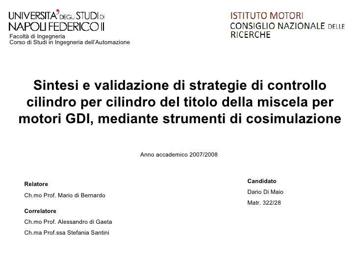 Facoltà di Ingegneria Corso di Studi in Ingegneria dell'Automazione          Sintesi e validazione di strategie di control...