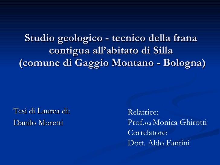 Studio geologico - tecnico della frana contigua all'abitato di Silla  (comune di Gaggio Montano - Bologna) Tesi di Laurea ...