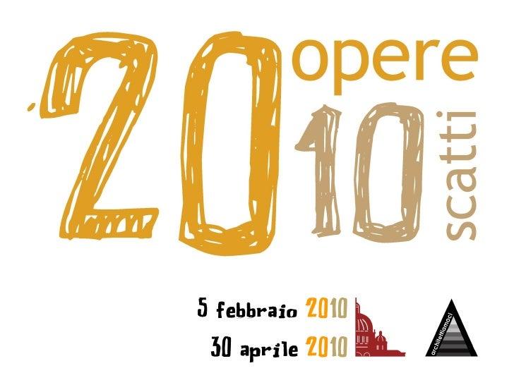 Tutte le informazioni su www.architettiamoci.it/20opere10scatti                            Oppure scrivete a           20o...