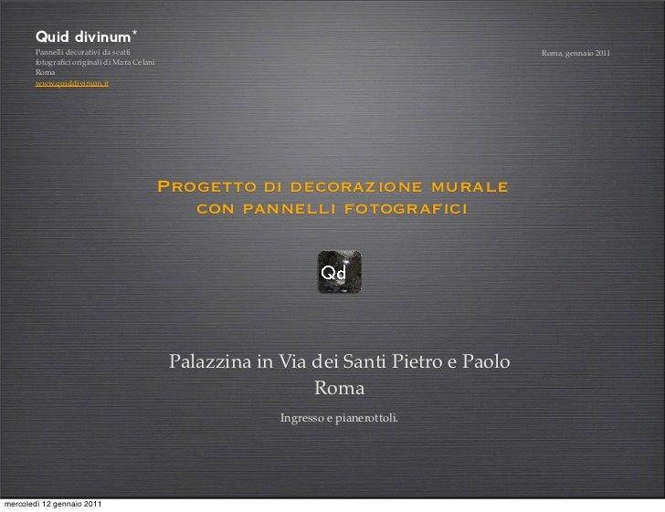 Quid divinum*       Pannelli decorativi da scatti                                                      Roma, gennaio 2011 ...