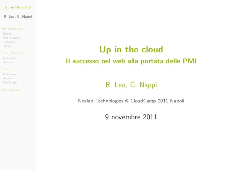 Up in the cloud R. Leo, G. NappiIntroduzioneNon `    eVuole essereTimelineTrendThe old way                    Up in the cl...