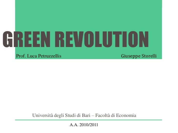 GREEN REVOLUTION Prof. Luca Petruzzellis                             Giuseppe Storelli         Università degli Studi di B...