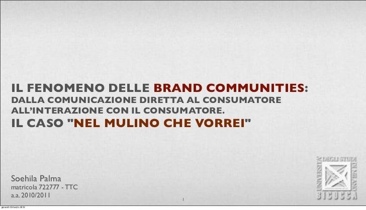 IL FENOMENO DELLE BRAND COMMUNITIES:        DALLA COMUNICAZIONE DIRETTA AL CONSUMATORE        ALL'INTERAZIONE CON IL CONSU...