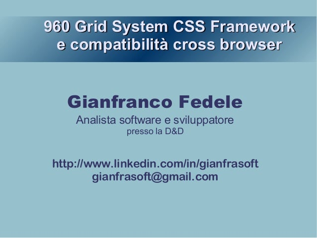Linux Day 2010 - talk about cross browser compatibility and 960 Grid System