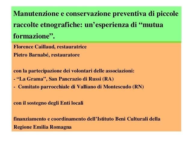 """Manutenzioneeconservazionepreventivadipiccole raccolteetnografiche:un'esperienzadi""""mutua formazione"""". Florence..."""