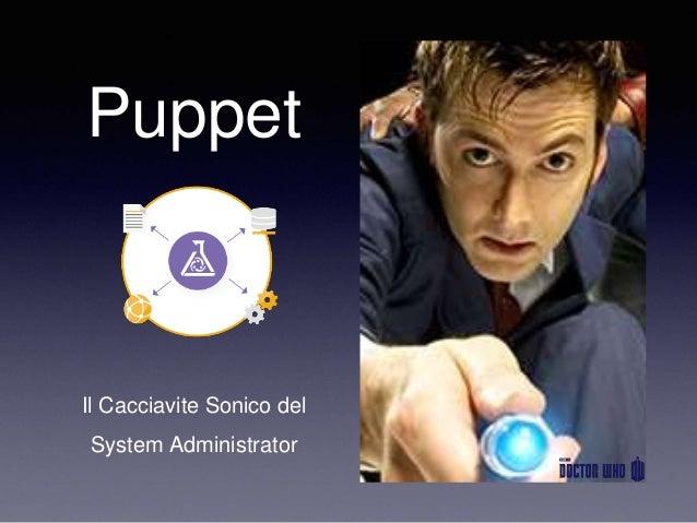 Puppet Il Cacciavite Sonico del System Administrator