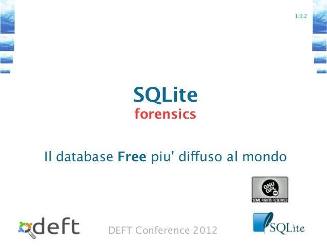 DEFT Conference 2012 SQLite forensics Il database Free piu' diffuso al mondo 1.0.2