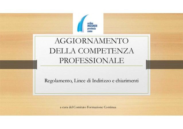 Aggiornamento della competenza professionale 2014. Regolamento, linee di indirizzo e chiarimenti