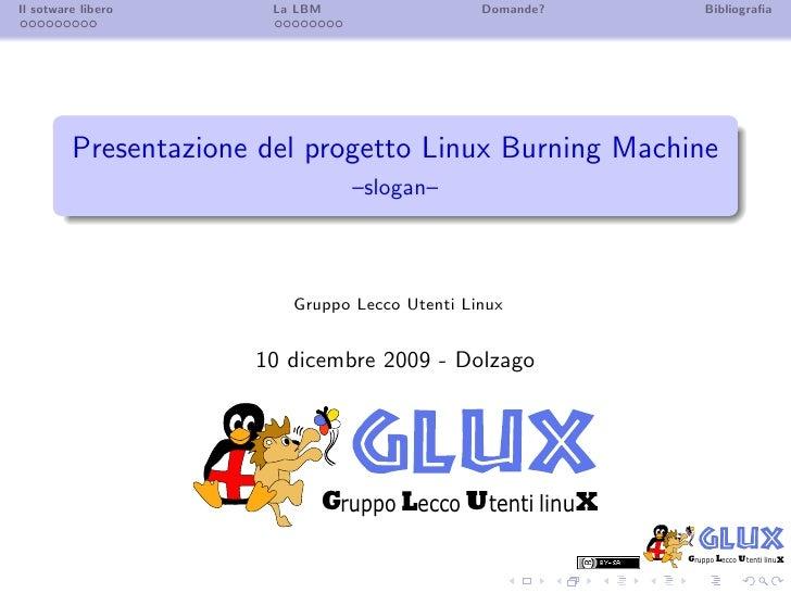 Il sotware libero      La LBM                  Domande?       Bibliografia              Presentazione del progetto Linux Bu...