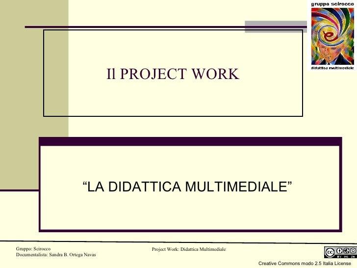 "Il PROJECT WORK ""LA DIDATTICA MULTIMEDIALE"""
