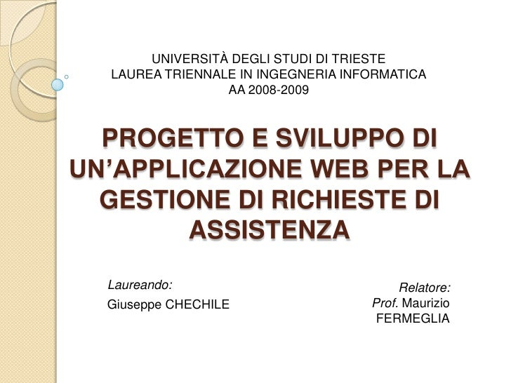 UNIVERSITÀ DEGLI STUDI DITRIESTE<br />LAUREA TRIENNALE IN INGEGNERIA INFORMATICA<br />AA 2008-2009<br />PROGETTO E SVILUPP...