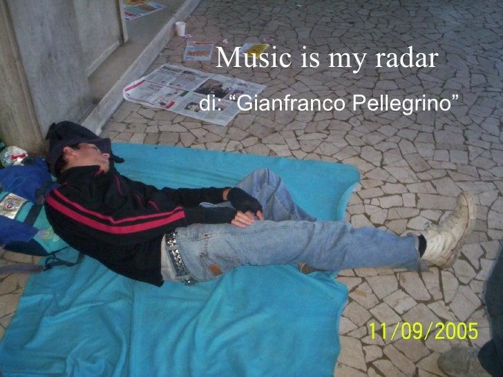 Presentazione   Music Is My Radar